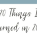 20 THINGS I LEARNT IN 2020